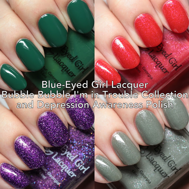 Blue-Eyed Girl Lacquer Bubble, Bubble I'm in Trouble Collection and Depression Awareness Polish