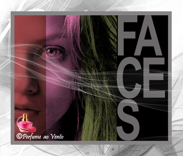 Perfume ao Vento  Linha FACES Natura Perfumes: REBEL GLAM, TOXIC! PINK, COOL VIBE! e [NO] GENDER