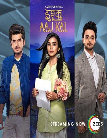 Ishq Aaj Kal 2019 S01 Complete Hindi 720p 480p WEB-DL 1.5GB Download