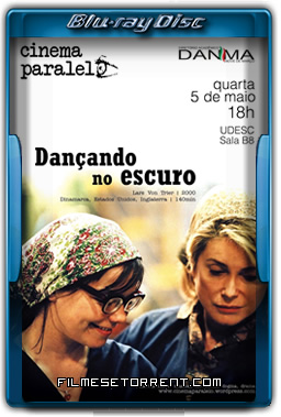 Dançando no Escuro Torrent 2000 1080p BluRay Dual Áudio