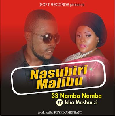 33 Namba Namba Ft. Isha Mashauzi - Nasubiri Majibu