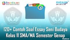 Lengkap - 120+ Contoh Soal Essay Seni Budaya Kelas 11 SMA/MA Semester Genap Terbaru