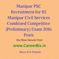 Manipur PSC Recruitment for 82 Manipur Civil Services Combined Competitive (Preliminary) Exam 2016 Posts