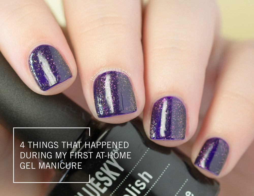 4 Things That Happened During my First At-Home Gel Manicure