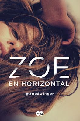LIBRO - Zoe en horizontal  Zoe Swinger | @ZoeSwinger   (Suma de Letras - 1 Diciembre 2016)  NOVELA ROMANTICA  Edición papel & digital ebook kindle  Comprar en Amazon España