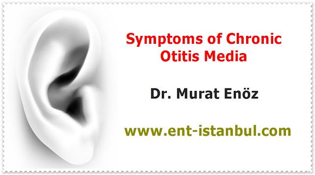 Symptoms of Chronic Otitis Media