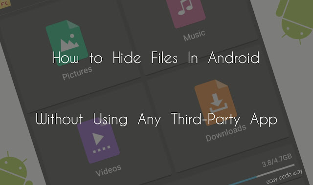 Hide Files in Android Without Using Any App
