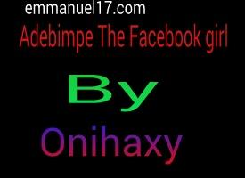 [Story] Adebimpe The Facebook girl Episode 28