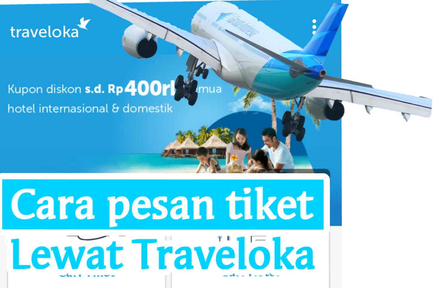 Cara Memesan Tiket Pesawat Terbang Di Traveloka Travelpiknik