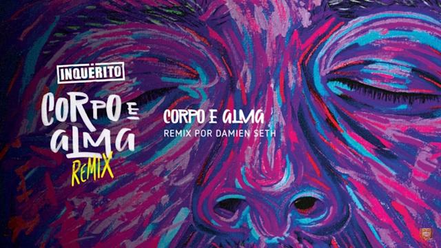 Inquérito disponibiliza o álbum CORPO E ALMA (REMIX)[2016] pra download gratuito