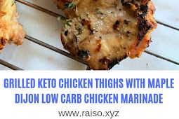 GRILLED KETO CHICKEN THIGHS WITH MAPLE DIJON LOW CARB CHICKEN MARINADE