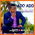 [New Audio] Mo Music - Ado Ado