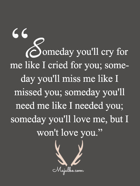 Someday Will Change Love Quotes