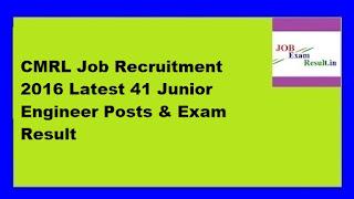 CMRL Job Recruitment 2016 Latest 41 Junior Engineer Posts & Exam Result