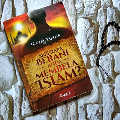 Resensi Buku Seberapa Berani Anda Membela Islam?