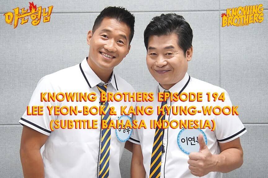 Nonton streaming online & download Knowing Bros eps 194 bintang tamu Lee Yeon-bok & Kang Hyung-wook subtitle bahasa Indonesia