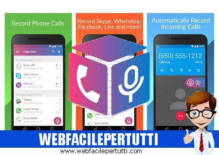 Cube Call Recorder ACR - Applicazione per registrare le chiamate di WhatsApp , Messanger, Telegram , Skype e tanti altri ancora