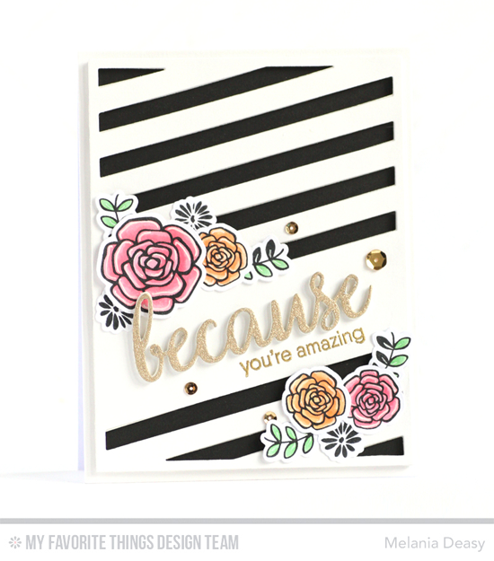 You're Amazing Card by Melania Deasy featuring the Because You and Pretty Posies stamp sets and Die-namics, and the Diagonal Sentiment Strip Cover-Up Die-namics #mftstamps