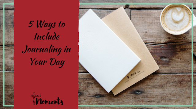 5 Ways to Include Journaling in Your Day