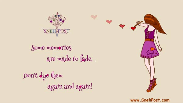 Quote on memories: Some Memories Are Made to Fade. Don't Dye Them Again and Again! (A girl drawing a heart on the wall)