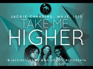 wadwad NEW VIDEO: Waje, Isis, Jackie Chandiru   Take Me Higher (@Jackiechandiru @Wajemuzik @Isiskenya)