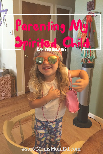 Mom2MomEd Blog: Parenting My Spirited Child--Can you relate?