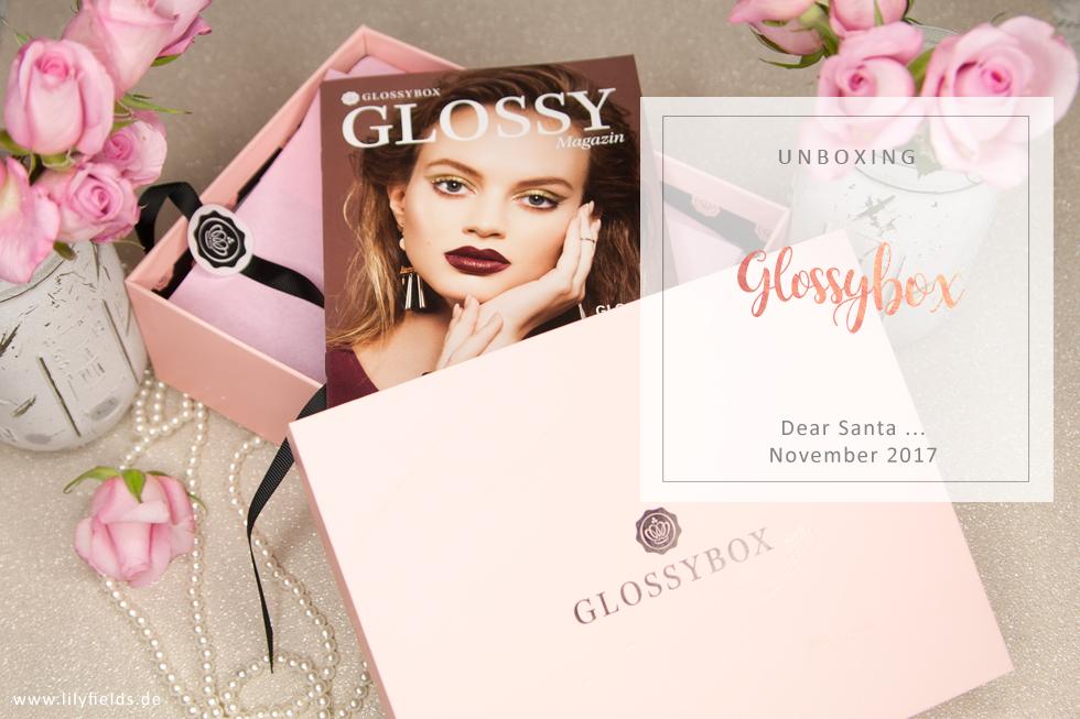 Glossybox - Dear Santa - November 2017 - unboxing