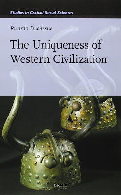 Ricardo Duchesne: The Uniqueness of Western Civilization