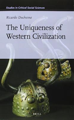 Ricardo Duchesne: The Uniqueness of Western Civilization