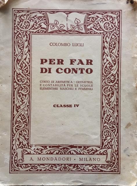 Luigi Colombo - Per far di conto. Anno 1928. A. Mondadori - Editore, Milano
