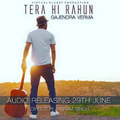 Tera Hi Rahun (2016) - Gajendra Verma
