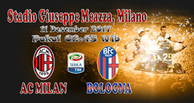 JUDI BOLA DAN CASINO ONLINE - PREDIKSI PERTANDINGAN SERIE A ITALIA AC MILAN VS BOLOGNA 11 DESEMBER 2017
