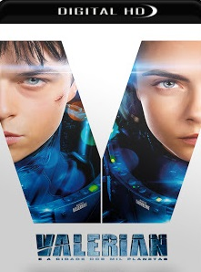 Valerian e a Cidade dos Mil Planetas 2017 Torrent Download – BluRay 720p e 1080p Dublado / Dual Áudio