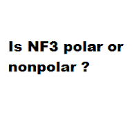 Is NF3 polar or nonpolar ?