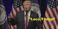 El Loco Trump