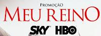 Promoção Meu Reino SKY HBO meureinoskyhbo.com.br