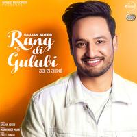 Rang Di Gulabi  Sajjan Adeeb   new song