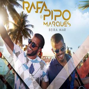 Baixar Rafa e Pipo Marques - CD Beira Mar (2017)