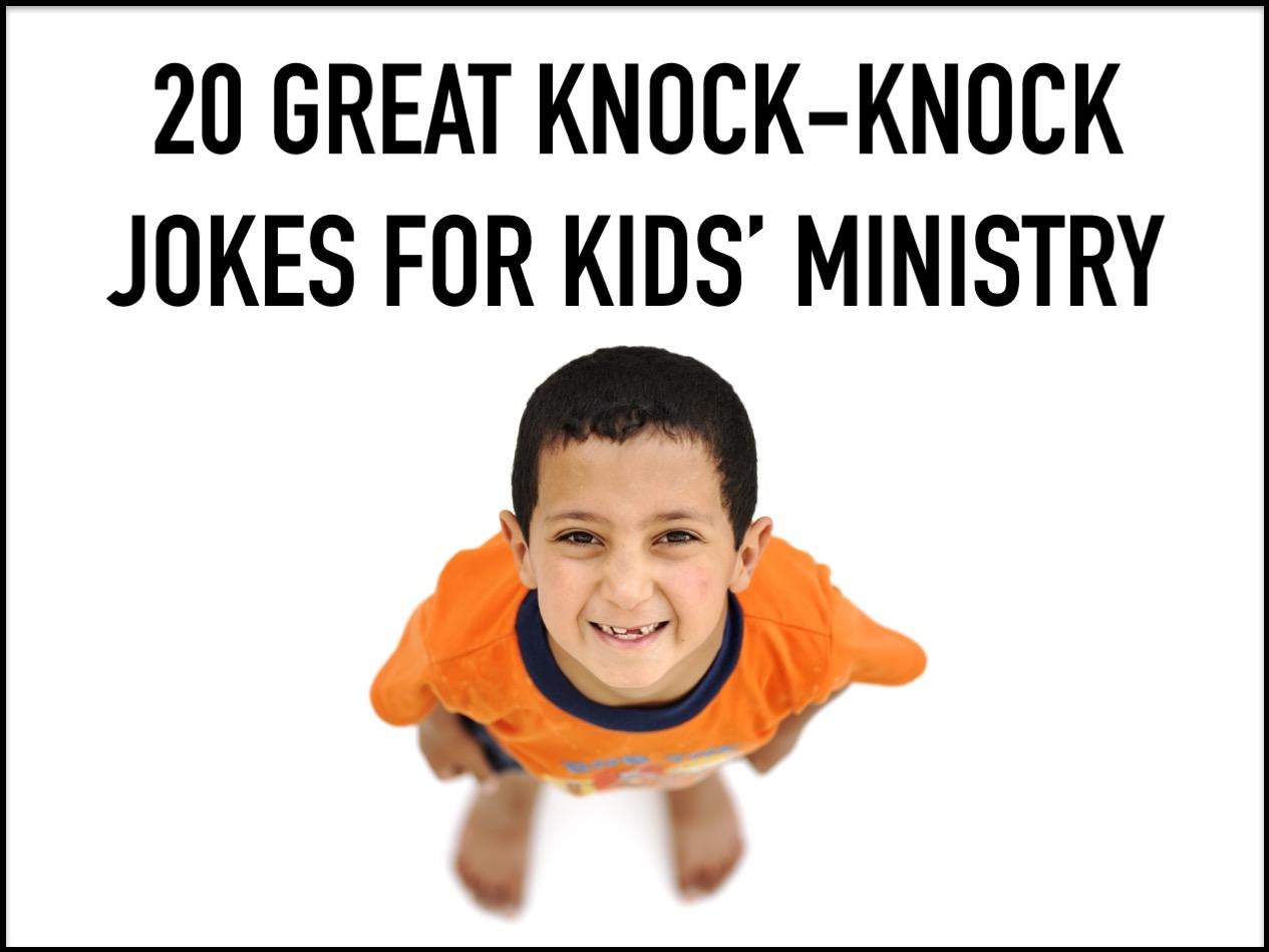 20 Great Knock Knock Jokes For Kids Ministry Relevant Children S Ministry