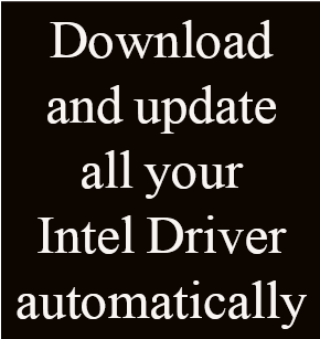 Download and update all your Intel Driver automatically with Intel Driver & Support Assistant