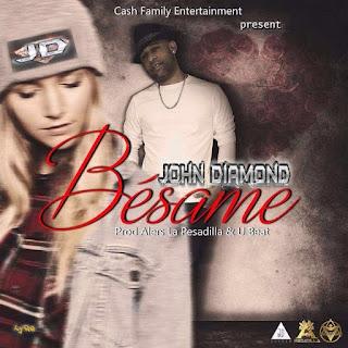 John Diamond - Besame (Prod. By Alers La Pesadilla y U Beat)