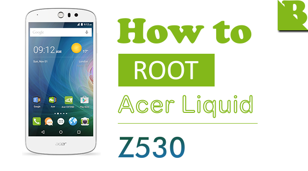 How To Root Acer Liquid Z530 (T02) And Install TWRP Recovery