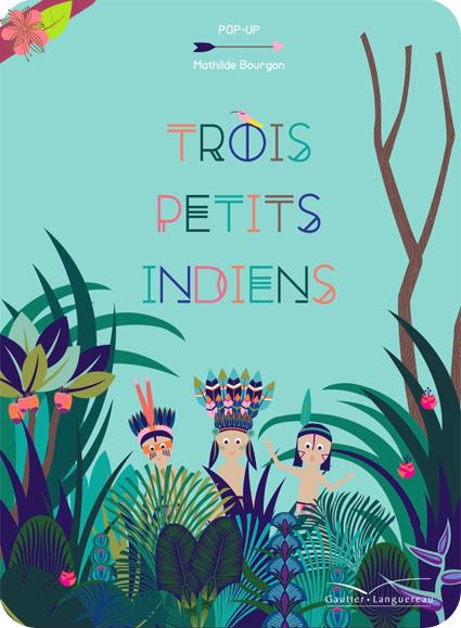 Trois petits indiens de Mathilde Bourgon - Gautier-Languereau