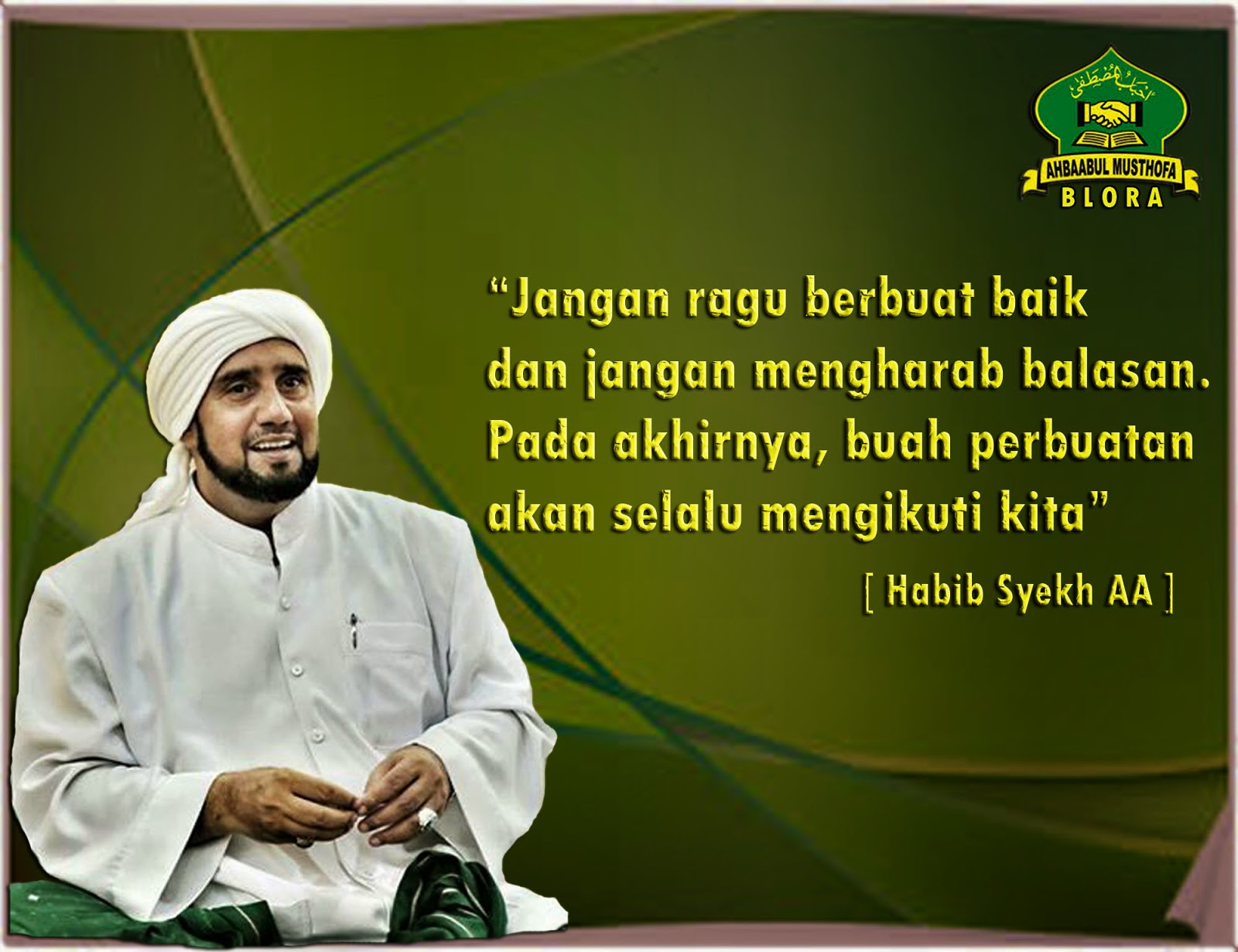 Kata Mutiara Peyejuk Hati Habib Syech Bin Abdul Qodir Assegaf