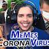 Os Memes mais engraçados do Corona Vírus