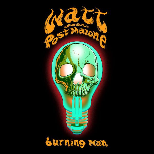 watt - Burning Man (feat. Post Malone) - Single Cover