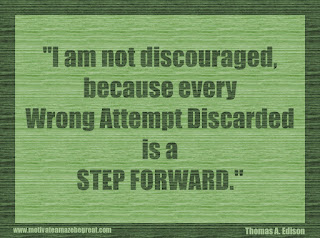 "Featured in our 34 Inspirational Quotes How To Fail Your Way To Success: ""I am not discouraged, because every wrong attempt discarded is a step forward."" - Thomas A. Edison"