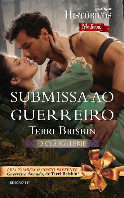 Submissa ao Guerreiro Harlequin Históricos - ed.147 - Terri Brisbin