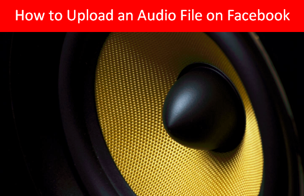 Upload Audio In Facebook