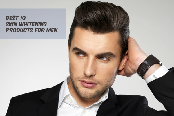 Best 10 Skin Whitening Products For Men Available Online